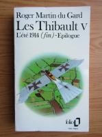 Anticariat: Roger Martin du Gard - Les Thibault (volumul 5)