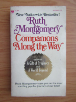 Anticariat: Ruth Montgomery - Companions along the way