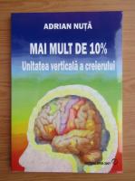 Anticariat: Adrian Nuta - Mai mult de 10%. Unitatea verticala a creierului