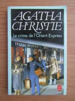 Anticariat: Agatha Christie - Le crime de l'Orient-Express