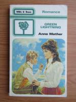 Anne Mather - Green lightning