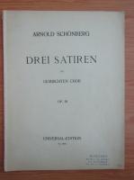 Anticariat: Arnold Schonberg. Drei Satiren fur gemischten chor