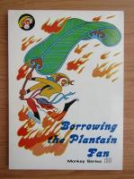 Borrowing the Plantain Fan
