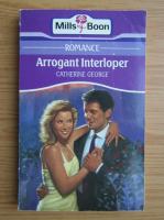 Anticariat: Catherine George - Arrogant interloper