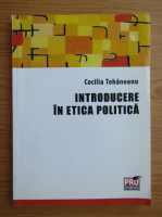 Anticariat: Cecilia Tohaneanu - Introducere in etica politica