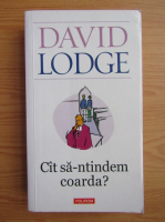 David Lodge - Cat sa-ntindem coarda?