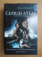 David Mitchell - Cloud atlas. L'atlante delle nuvole