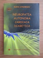 Anticariat: Elena Strobescu - Neuropatia autonoma cardiaca diabetica
