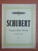 Anticariat: Franz Schubert. Ausgewahlte werke fur Mannerstimmen