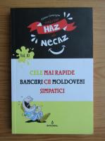 Haz de necaz, volumul 10. Cele mai rapide bancuri cu moldoveni simpatici