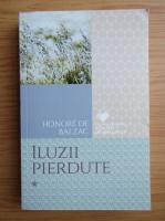 Anticariat: Honore de Balzac - Iluzii pierdute (volumul 1)