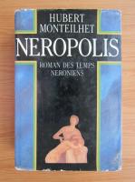 Anticariat: Hubert Monteilhet - Neropolis