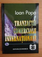Anticariat: Ioan Popa - Tranzactii comerciale internationale