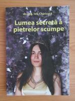 Anticariat: Ion Chiricuta - Lumea secreta a pietrelor scumpe