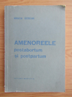 Anticariat: Mihaela Georgian - Amenoreele postabortum si postpartum