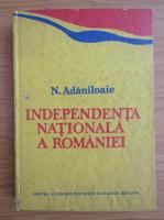 N. Adaniloaie - Independenta Nationala a Romaniei
