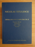 Nicolae Titulescu - Corespondenta (volumul 1, partea I)