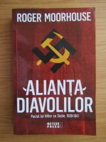 Anticariat: Roger Moorhouse - Alianta diavolilor