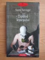 Sam Savage - Tipatul lenesului