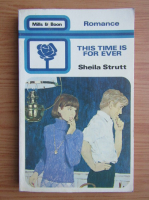 Anticariat: Sheila Strutt - This time is for ever