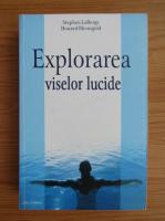 Stephen LaBerge - Explorarea viselor lucide