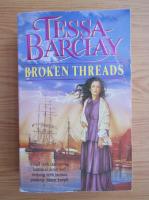Anticariat: Tessa Barclay - Broken threads