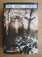 Anticariat: True ghost stories from around the world (volumul 2)