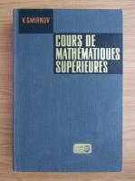 Anticariat: V. Smirnov - Cours de mathematiques superieures (volumul 2)
