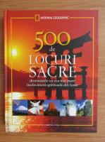 Anticariat: 500 de locuri sacre. Destinatiile cu cea mai mare incarcatura spirituala din lume
