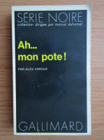 Anticariat: Alex Varoux - Ah...mon pote!