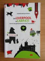Anticariat: Arabella McIntyre Brown - Din Liverpool in Carpati