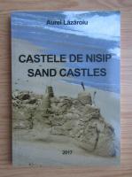 Anticariat: Aurelian Lazaroiu - Castele de nisip