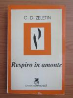 Anticariat: C. D. Zeletin - Respiro in amonte