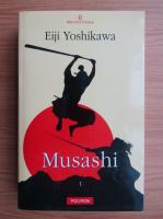 Anticariat: Eiji Yoshikawa - Musashi, volumul 1. Roata norocului