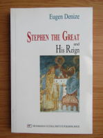 Anticariat: Eugen Denize - Stephen the Great and his reign