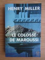 Anticariat: Henry Miller - Le colosse de Maroussi