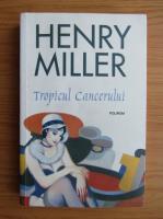 Anticariat: Henry Miller - Tropicul Cancerului