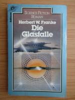 Anticariat: Herbert W. Franke - Die Glasfalle