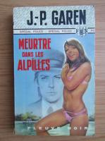 Anticariat: Jean-Pierre Garen - Meurtre dans les Alpilles