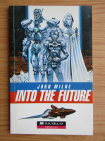 John Milne - Into the future