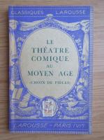 Anticariat: Le theatre comique au moyen age (1946)