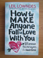Anticariat: Leil Lowndes - How to make anyone fall in love with you