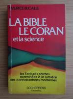 Maurice Bucaille - La Bible, Le Coran et la science