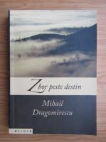 Anticariat: Mihail Dragomirescu - Zbor peste destin