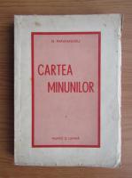 Anticariat: Nicolae Papatanasiu - Cartea minunilor (1943)