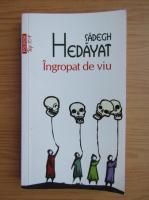Sadegh Hedayat - Ingropat de viu (Top 10+)