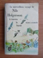 Anticariat: Selma Lagerlof - Le merveilleux voyage de Nils Holgersson