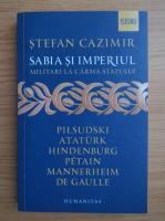 Anticariat: Stefan Cazimir - Sabia si imperiul