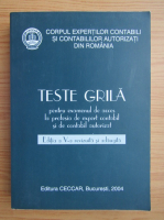 Anticariat: Teste grila pentru examenul de acces la profesia de expert contabil si de contabil autorizat