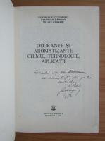 Anticariat: V. Eliu Ceausescu - Odorante si aromatizante chimie, tehnologie, aplicatii (cu autograful tuturor autorilor)